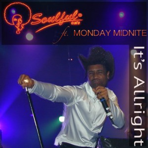 Soulful-Cafe-ft-Monday-Midnite---It's-Allright-400